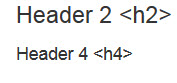 Examples of text using Header 2 and Header 4 to show differences in size.